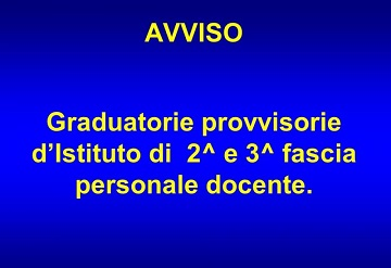 GRADUATORIE PROVVISORIE D'ISTITUTO  PERSONALE DOCENTE II e III FASCIA